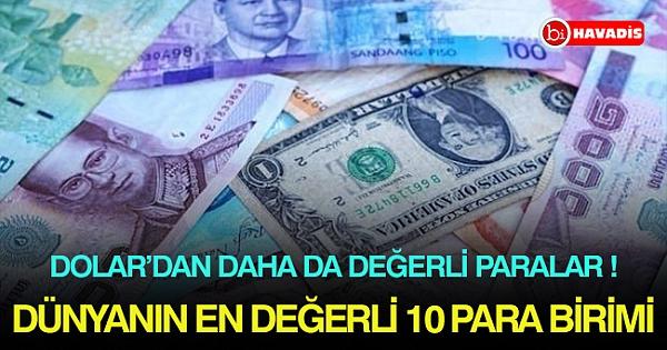 Dünyanın en değerli 10 para birimi !