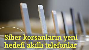 Siber korsanların yeni hedefi akıllı telefonlar