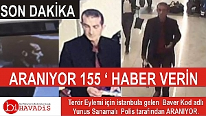 ARANIYOR GÖREN BİLEN VATANDAŞLARIMIZ 155 POLİS'E HABER VERİN