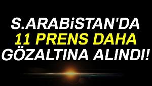 Suudi Arabistan'da 11 prens gözaltına alındı