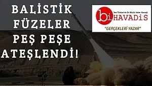 BALİSTİK FÜZELER PEŞ PEŞE ATEŞLENDİ!