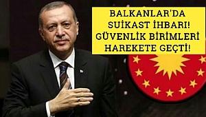 Balkanlar'da Suikast İhbarı!