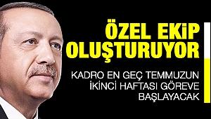 ERDOĞAN ÖZEL EKİP OLUŞTURUYOR!