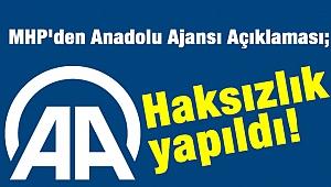 MHP'den Anadolu Ajansı açıklaması; Haksızlık yapıldı