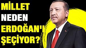 Millet Neden Erdoğan'ı Şeçiyor..!