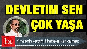 devletim sen çok yaşa !!!