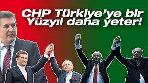 CHP Türkiye'ye bir yüzyil daha yeter
