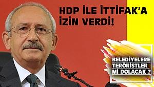 Kılıçdaroğlu, HDP ile ittifaka izin verdi