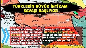 Türklerin Büyük İntikam Savaşı Başlıyor
