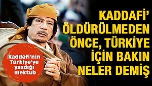 Eski Libya Lideri Kaddafi yaşamını kaybetmeden son Türkiye sözleri