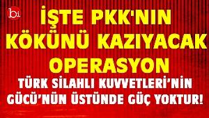 İşte PKK'nın kökü kuruyacak