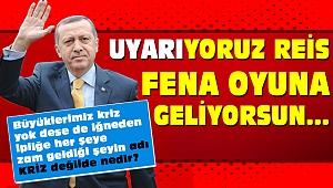 UYARIYORUZ REİS FENA OYUNA GELİYORSUN...