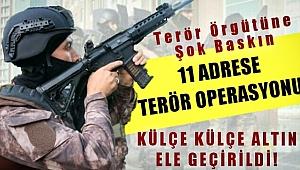 11 Adreste Terör Örgütüne Şok Baskın!