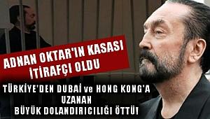 Adnan Oktar'ın Kasası Öttü; Türkiye'den Dubai ve Hong Kong'a Uzanan Dolandırıcılık!