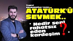 Atatürk'ü Sevmek...