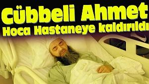 Cübbeli Ahmet hoca hastaneye kaldırıldı sevenlerinden dua istedi