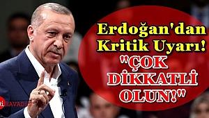 Erdoğan'dan Kritik Uyarı!