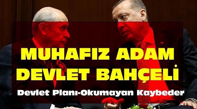 İnanın okurken çok şaşıracaksınız Erdoğan ve Bahçeli'nim yıllardır oynadığı DEVLET oyunu