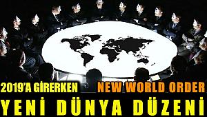 2019'a Girerken; Yeni Dünya Düzeni