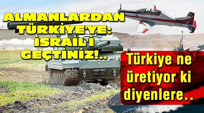 Almanlar: Türkiye İsrail'i geçti