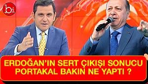 Erdoğan'ın sert çıkışı sonucu Portakal bakın ne yaptı ?