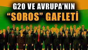 """G20 ve Av-rupa'nın """"Sor-os"""" Ga-f-leti"""