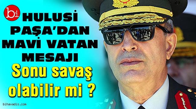 Hulusi Paşa'dan mavi vatan mesajı