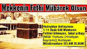 Kısaca Mekke'nin Fethi ne demektir ?