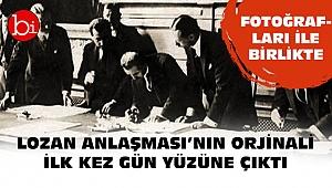 Lozan Anlaşması'nın orjinali ilk kez gün yüzüne çıktı fotoğrafları ile birlikte