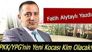 PKK/YPG'nin Yeni Kocası Kim Olacak!