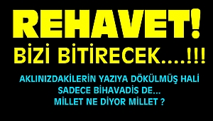 REHAVET BİZİ BİTİRECEK....!