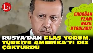 Rusya'dan flaş yorum. Türkiye Amerika'yı diz çöktürdü
