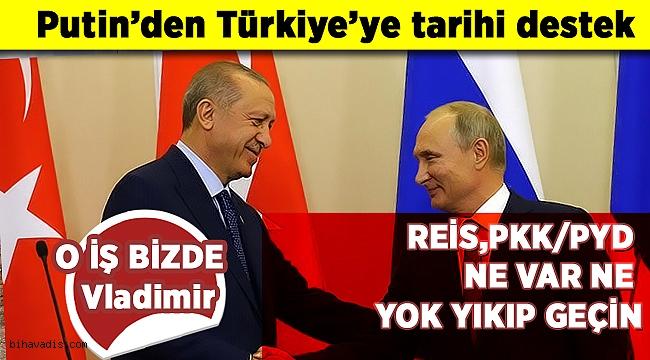 Putin'den Türkiye'ye tarihi destek ezin geçin