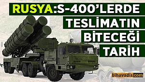Rusya: s - 400'ler de teslimatın biteceği tarih