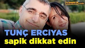 TUNC ERCISAY SAPIGA DİKKAT EDIN