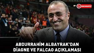 Abdurrahim Albayrak'dan Diagne Ve Falcao açıklaması