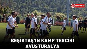 Beşiktaş'ın kamp tercihi Avusturalya