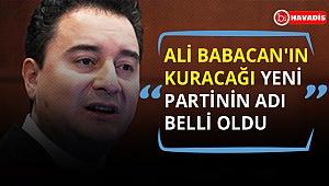 Çok konuşulacak iddia: Ali Babacan'ın kuracağı yeni partinin adı belli oldu