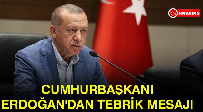 Cumhurbaşkanı Erdoğan'dan tebrik mesajı