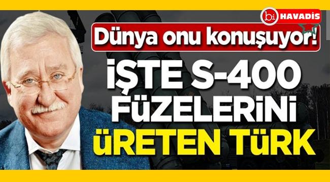 Dünya onu konuşuyor. İşte S-400'leri üreten Türk
