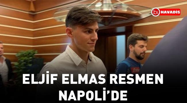 Eljif Elmas Resmen Napoli'de