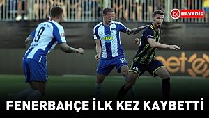 Fenerbahçe ilk kez kaybetti