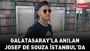Galatasaray'la anılan Josef De Souza İstanbul'da