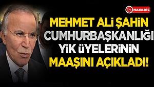Mehmet Ali Şahin, Cumhurbaşkanlığı Yüksek İstişare Kurulu üyelerinin maaşını açıkladı!