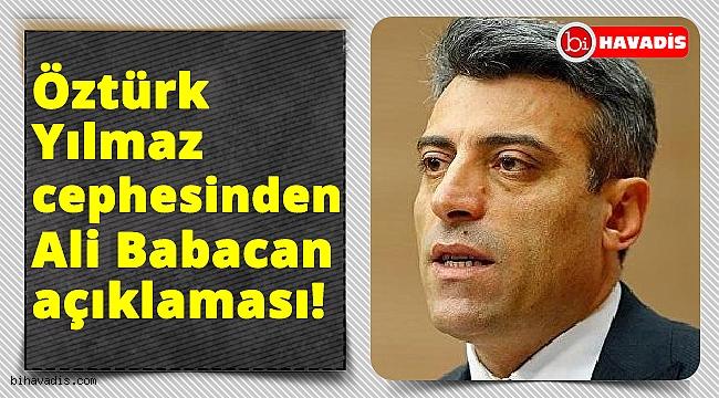 Öztürk Yılmaz tarafından Ali Babacan açıklaması!