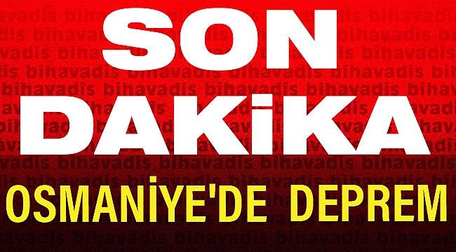 Son Dakika! Osmaniye Kadirli'de Korkutan Deprem