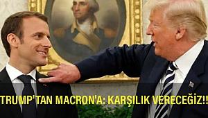 Trump'tan Macron'a: Aptallığına karşılık vereceğiz..