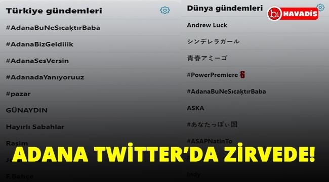 Adana sıcağı Twitter'de zirvede. Dünya gündemine girdi!..