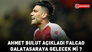 Ahmet bulut açıkladı Falcao Galatasaraya gelecek mi ?