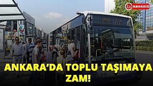 Ankara'da toplu taşımaya zam geldi!..